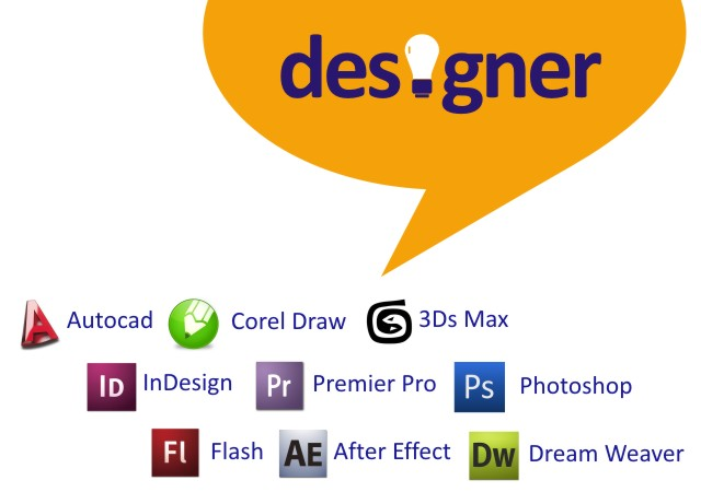 Software for designer. Photoshop, corelDraw, After Effect, Premier Pro, Flash, Dream Weaver, 3DsMAx, Autocad