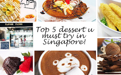Top 5 dessert u must try in Singapore!