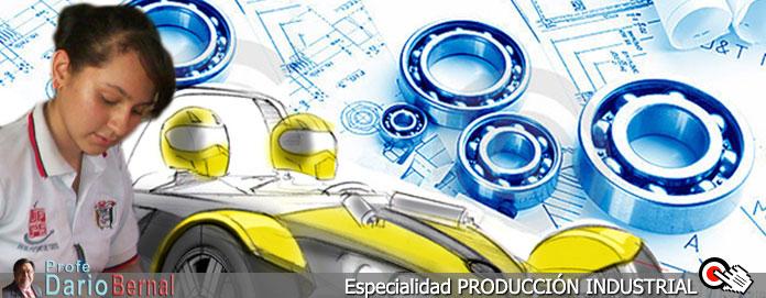 Clic en la foto para conocer la Especialidad en Producción Industrial