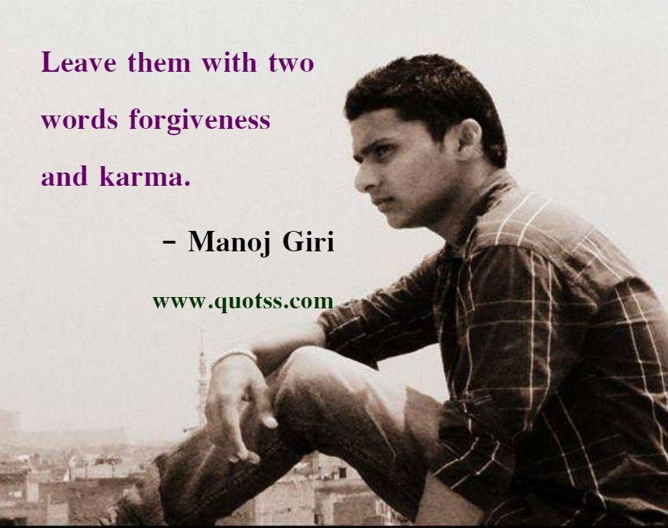 Image Quote on Quotss - Leave them with two words forgiveness and karma. by