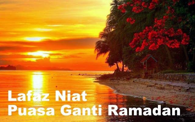 Panduan Lafaz Niat Ganti Puasa Ramadan