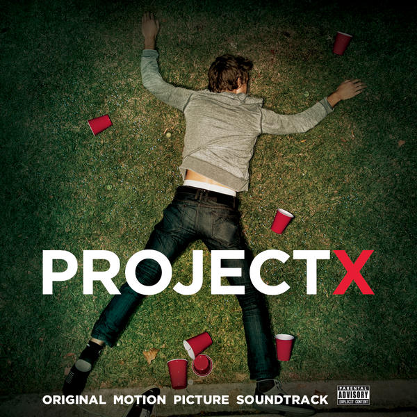 Project X Soundtrack