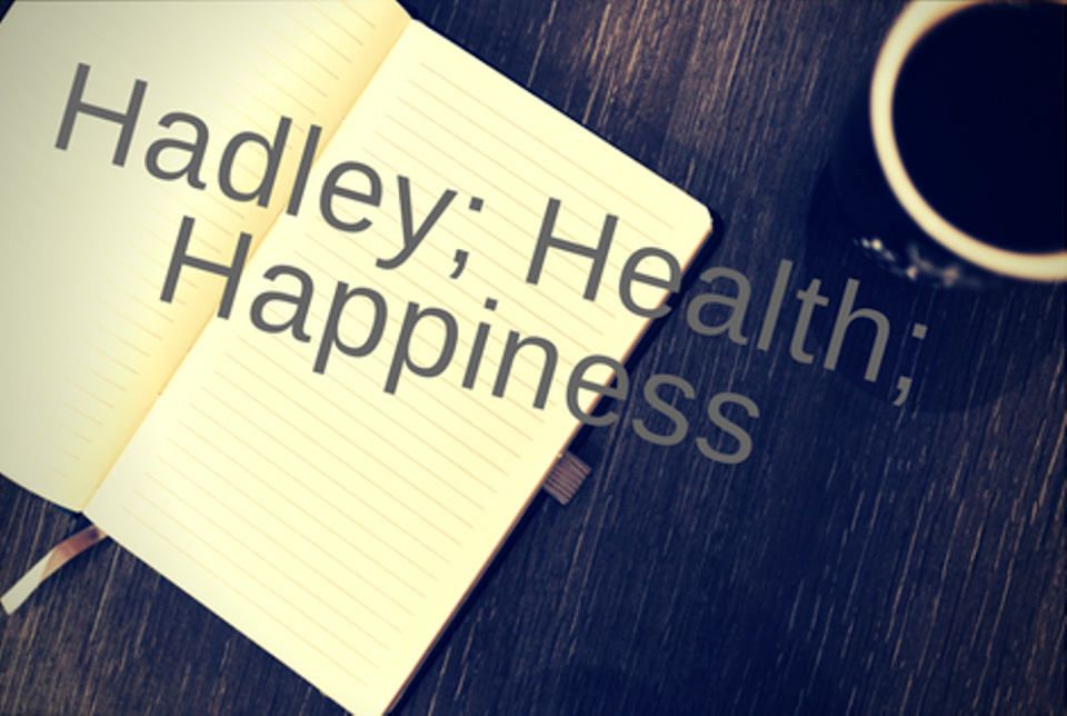 Hadley, Health, and Happiness