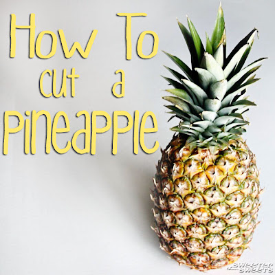 crafts tutorial: how to cut a pineapple