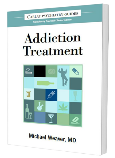 New Book! Addiction Treatment—A Carlat Guide