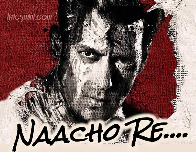 Naacho Re from Jai Ho