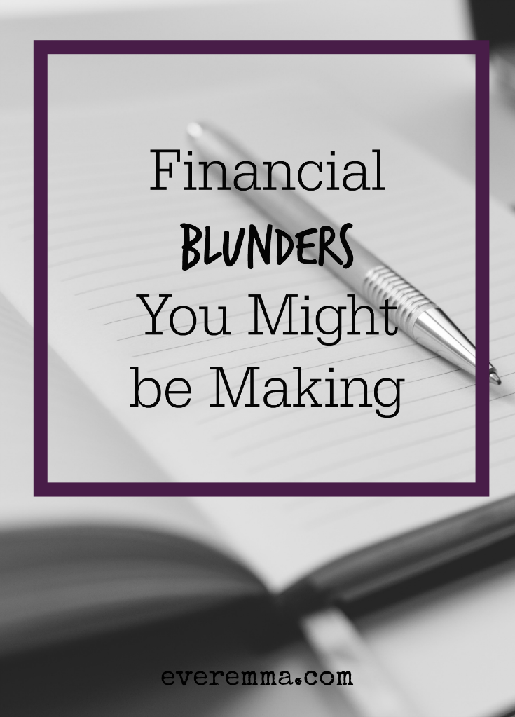 Financial Blunders you might be making