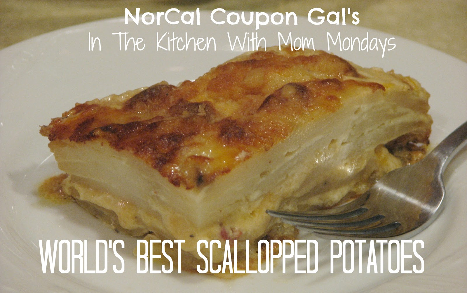 In The Kitchen With Mom Mondays: World's best scallopped potatoes