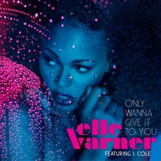 Elle Varner - Only Wanna Give It To You