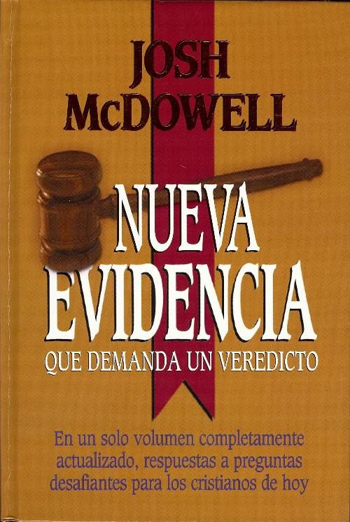 Josh McDowell-Nueva Evidencia Que Demanda Un Veredicto-