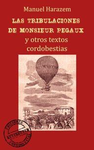 LAS TRIBULACIONES DE M.PEGAUX Y OTROS TEXTOS CORDOBESTIAS