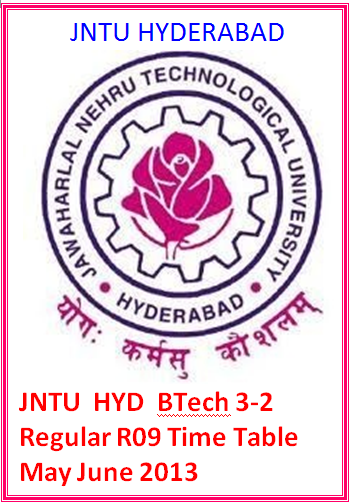 JntuH Btech 3-2  Regular  R09 Time Table May June 2013