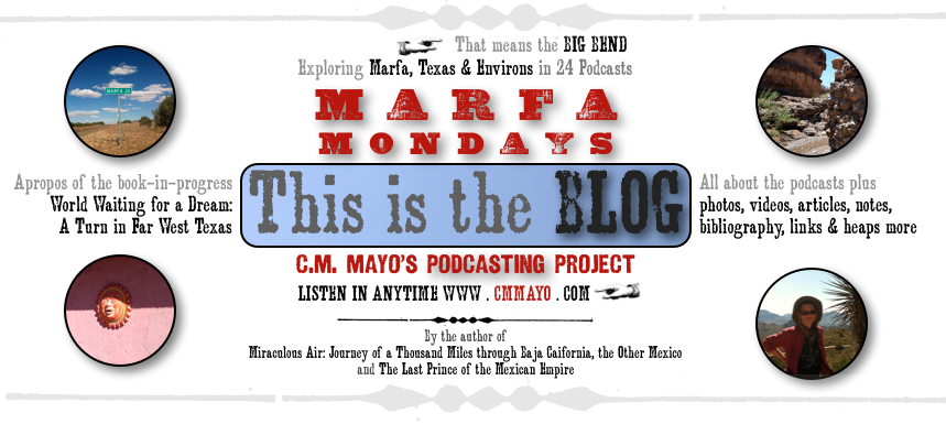 Marfa Mondays Podcasting Project: Exploring Marfa,Texas and Environs of Far West Texas