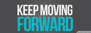 Keep moving forward Kumpulan Kata Bijak Semangat Hidup