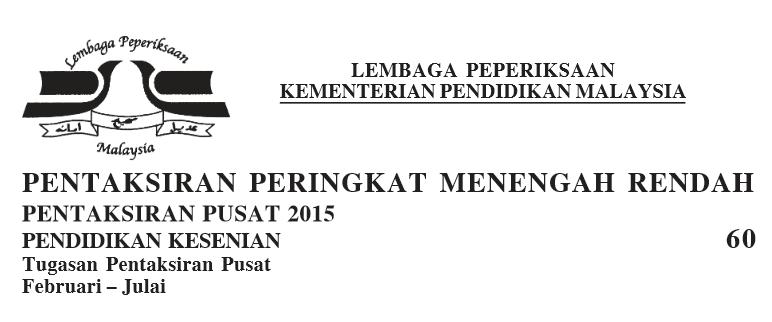 Kerja Kursus Pendidikan Kesenian PT3 2015