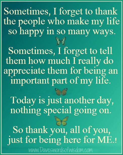 Sometimes, I forget to thank the people who make my life so happy in ...
