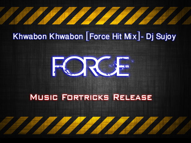 Khwabon Khwabon [Force Hit Mix] - Dj Sujoy