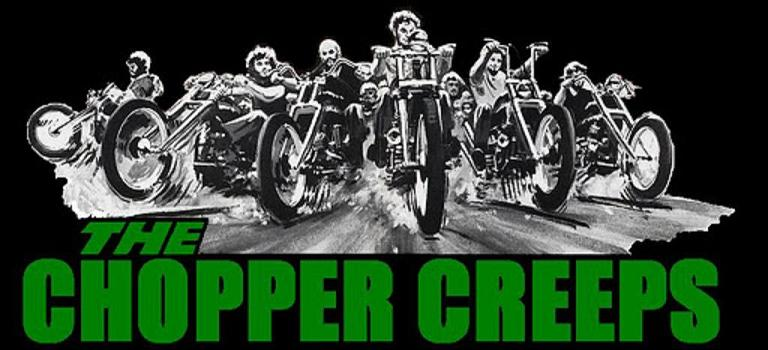 Chopper Creeps