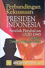 toko buku rahma: buku PERBANDINGAN KEKUASAAN PRESIDEN INDONESIA SETELAH PERUBAHAN UUD 1945 DENGAN DELAPAN NEGARA MAJU, pengarang abdul ghoffar, penerbit kencana