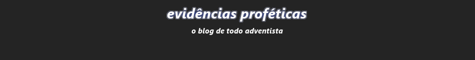 Evidências Proféticas | blog adventista