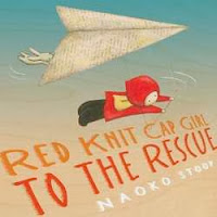 bookcover of RED KNIT CAP GIRL TO THE RESCUE (Red Knit Cap Girl #2) by Naoko Stoop