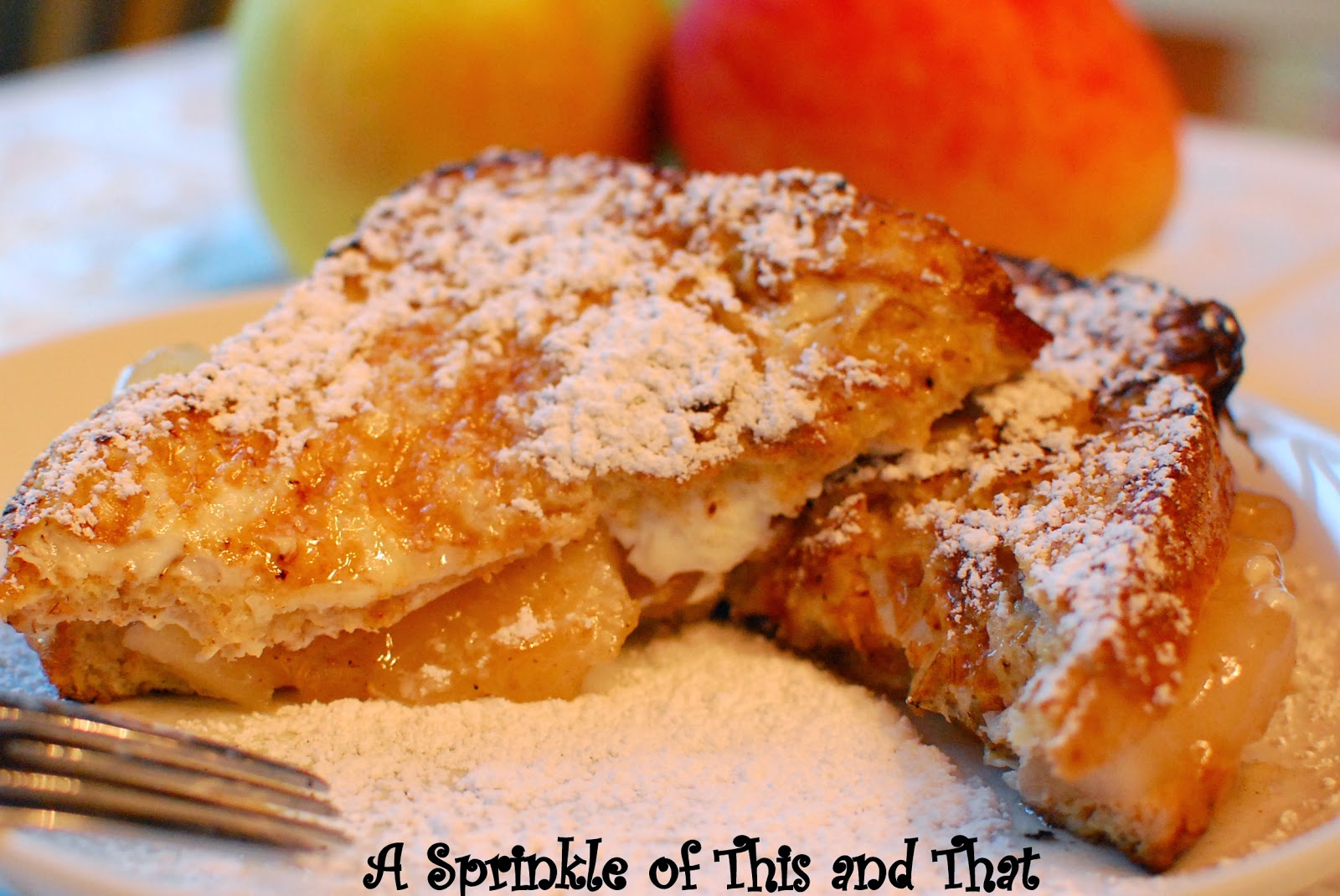 Sprinkle of This and That: Apple Pie Stuffed French Toast