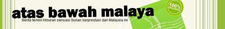 ATAS BAWAH MALAYA