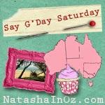 Say G'Day Saturday Linky Party, Natasha in Oz