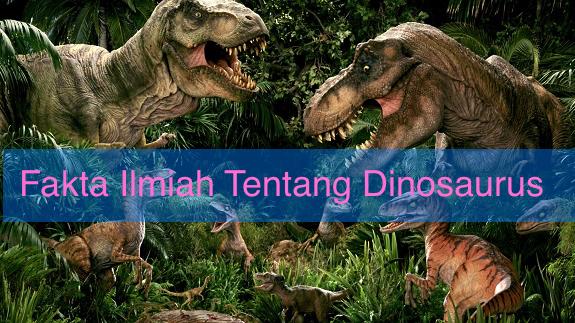 fakta ilmiah dinosaurus