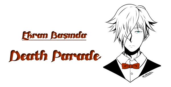 Ekran Başında: Death Parade