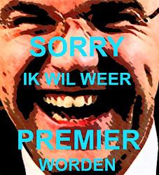 SORRY, IK WIL WEER PREMIER WORDEN