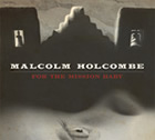 Malcolm Holcombe: For The Mission Baby