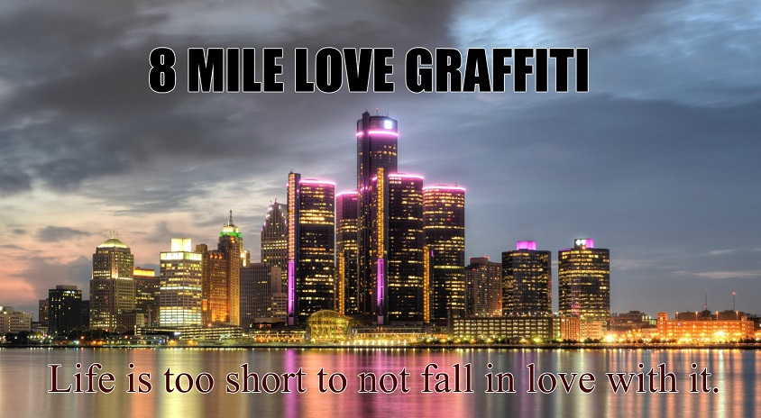 8 Mile Love Graffiti