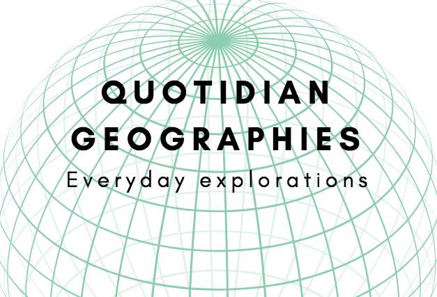 Welcome to Quotidian Geographies
