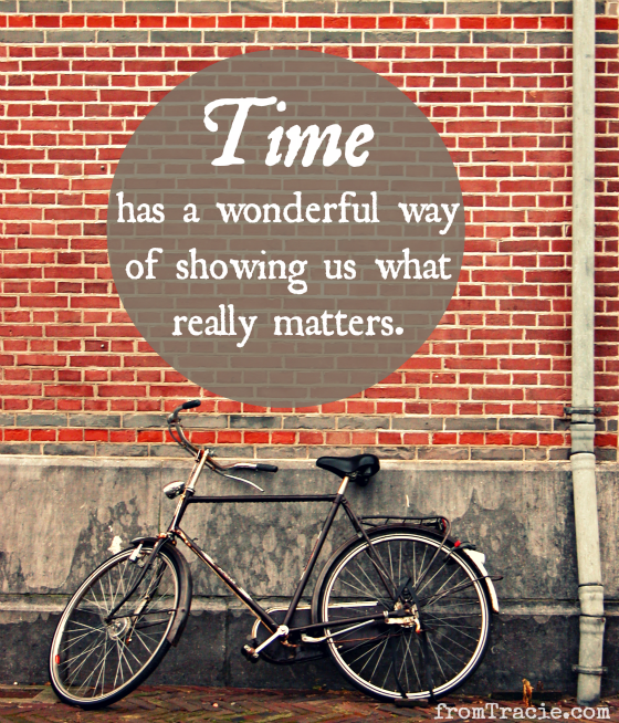 Time Shows Us What Really Matters