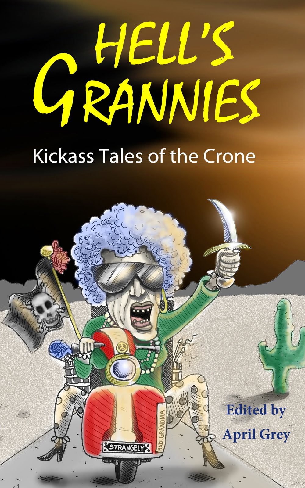 Hell's Grannies: Kickass Tales of the Crone