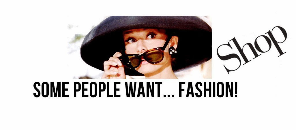 Some people want...fashion! shop