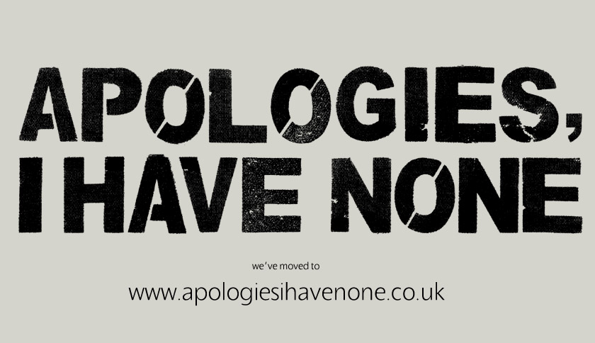 Apologies, I Have None
