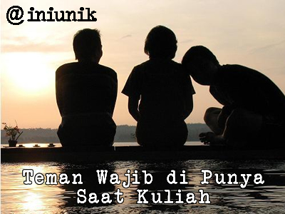 7 Teman Wajib Anda Punya Saat Kuliah
