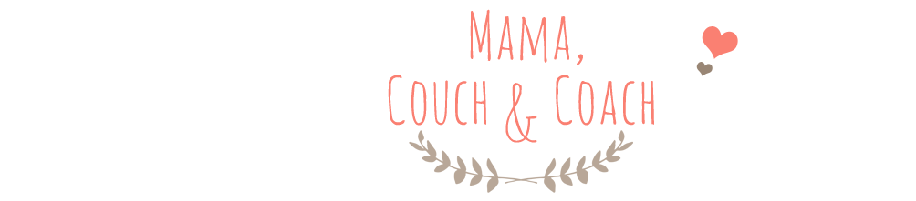 Blog | Mama, Couch and Coach
