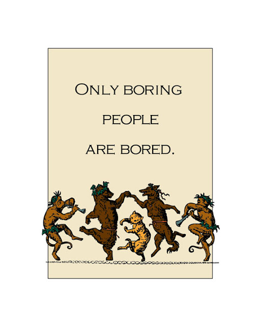 Only Boring People Are Bored Print with Dancing Dogs, Monkeys and a Cat