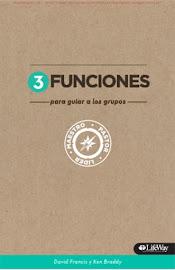 3 FUNCIONES PARA GUIAR A LOS GRUPOS - LIFEWAY