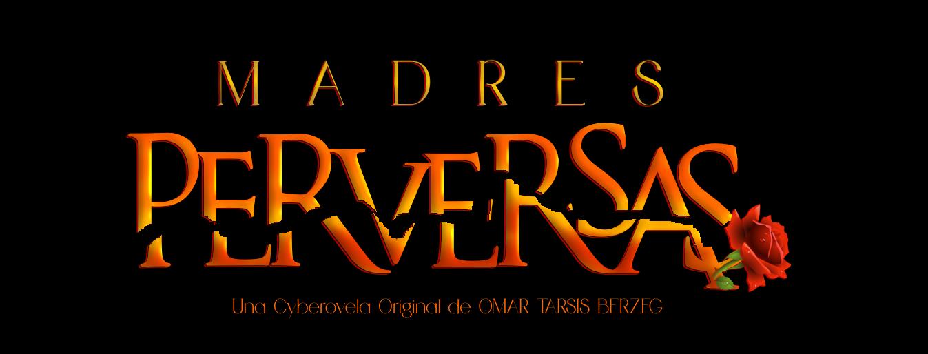 MADRES PERVERSAS
