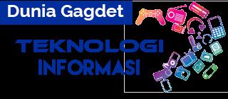 Info Dunia Gadget dan Teknologi Informasi