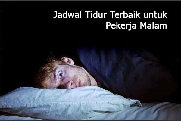 Jadwal Tidur Pekerja Malam