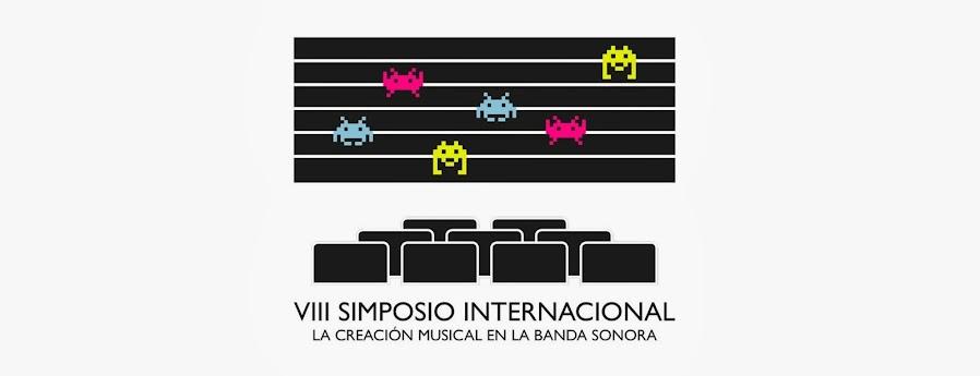 """VIII Simposio """"La Creación Musical en la Banda Sonora"""""""