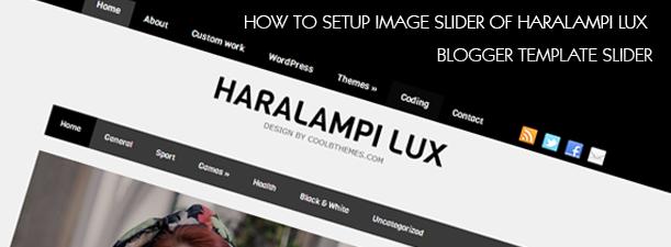 Setup Image Slider of Haralampi Lux Blogger Template Slider