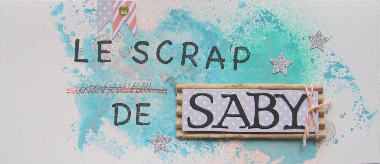 Le scrap de Saby