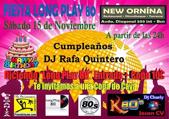 Flyer Fiesta Long Play 80 (Cumpleaños DJ Rafa Quintero)