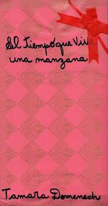 El tiempo que vive una manzana. Ediciones Presente.2013.